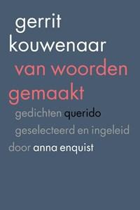 Van woorden gemaakt | Gerrit Kouwenaar |