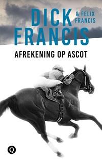 Afrekening op Ascot   Dick Francis ; Felix Francis  