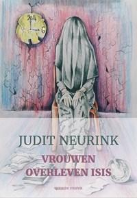 Vrouwen overleven ISIS | Judit Neurink |