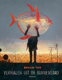 Verhalen uit de binnenstad | Shaun Tan |