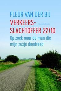 Verkeersslachtoffer 22/10   Fleur van der Bij  