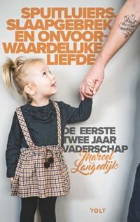 Spuitluiers, slaapgebrek en onvoorwaardelijke liefde | Marcel Langedijk |