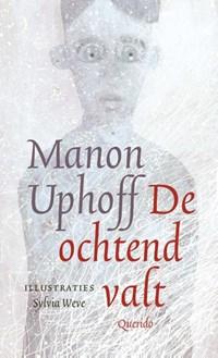 De ochtend valt   Manon Uphoff  