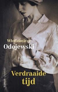 Verdraaide tijd | Wlodzimierz Odojewski |