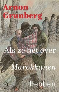 Als ze het over Marokkanen hebben | Arnon Grunberg |