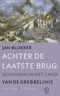 Achter de laatste brug   Jan Blokker  
