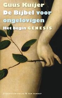 De Bijbel voor ongelovigen 1 Het begin. Genesis   Guus Kuijer  