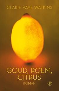 Goud roem citrus | Claire Vaye Watkins |