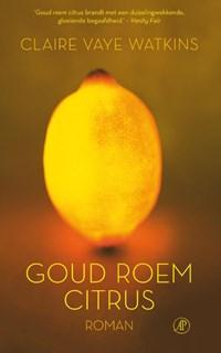 Goud, roem, citrus | Claire Vaye Watkins |