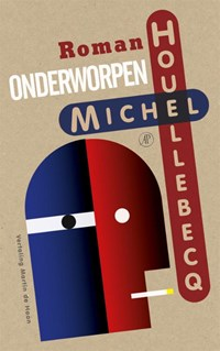 Onderworpen | Michel Houellebecq |