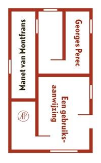 Georges Perec, een gebruiksaanwijzing   Manet van Montfrans  