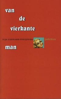 Van de vierkante man | Ilja Leonard Pfeijffer |