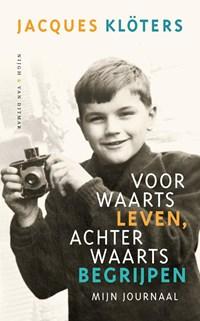 Voorwaarts leven, achterwaarts begrijpen   Jacques Klöters  