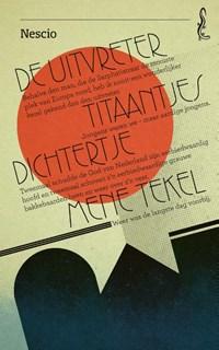 De uitvreter / Titaantjes / Dichtertje / Mene Tekel   Nescio  