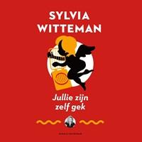 Jullie zijn zelf gek | Sylvia Witteman |