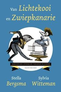 Van lichtekooi en zwiepkanarie | Stella Bergsma ; Sylvia Witteman |