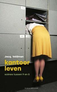 Kantoorleven   Jacq. Veldman  