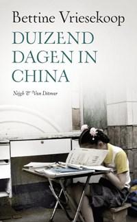 Duizend dagen in China | Bettine Vriesekoop |