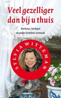 Veel gezelliger dan bij u thuis | Sylvia Witteman |