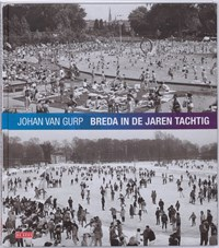 Breda in de jaren tachtig | J. van Gurp |