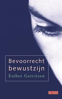 Bevoorrecht bewustzijn   Esther Gerritsen  