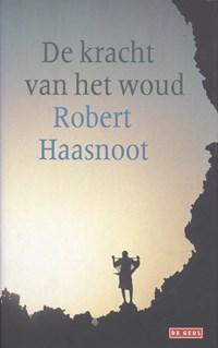 De kracht van het woud | Robert Haasnoot |