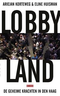 Lobbyland | Ariejan Korteweg ; Eline Huisman |