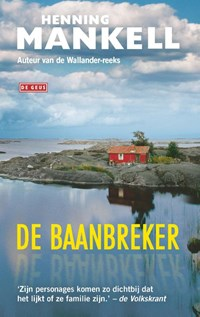 De baanbreker   Henning Mankell  