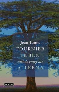 Ik ben niet de enige die alleen is   Jean-Louis Fournier  
