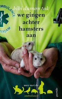 We gingen achter hamsters aan | Bibi Dumon Tak |
