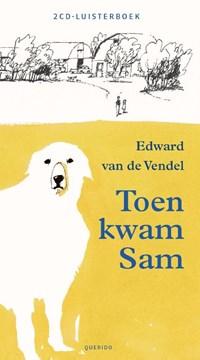 Toen kwam Sam   Edward van de Vendel  
