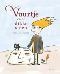 Vuurtje en de dikke steen   Catharina Valckx  