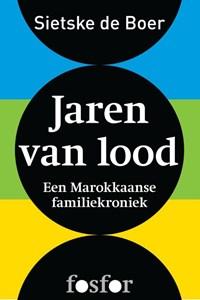 Jaren van lood | Sietske de Boer |
