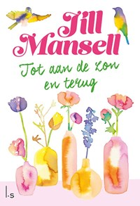 Tot aan de zon en terug | Jill Mansell |