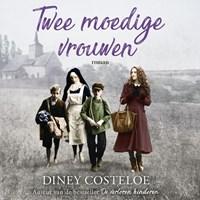 Twee moedige vrouwen   Diney Costeloe  
