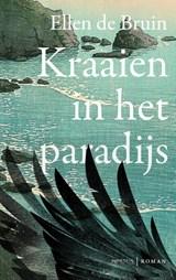 Kraaien in het paradijs | Ellen de Bruin | 9789044647600