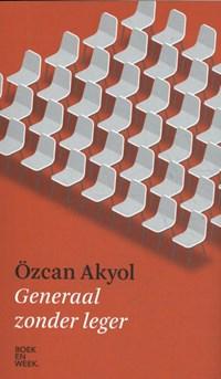 Generaal zonder leger   Ozcan Akyol  