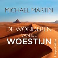 De wonderen van de woestijn   Michael Martin  