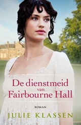 De dienstmeid van Fairbourne hall | Julie Klassen | 9789043530132