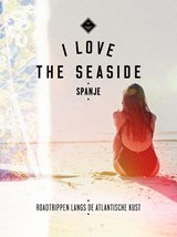 I Love the Seaside Spanje | Alexandra Gossink ; Geert-Jan Middelkoop ; Dim Rooker | 9789057678882