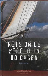 De reis om de wereld in 80 dagen   Jules Verne ; Uitgeverij Eenvoudig Communiceren  