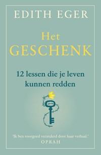 Het geschenk   Edith Eger  