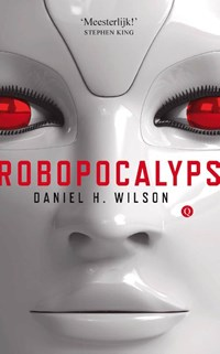 Robopocalyps | Daniel H. Wilson |