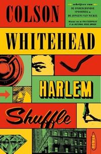 Harlem Shuffle   Colson Whitehead  