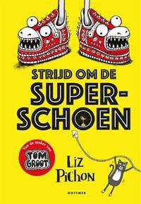 Strijd om de superschoen   Liz Pichon  