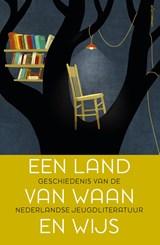 Een land van waan en wijs   Rita Ghesquiere ; Vanessa Joosen ; Helma van Lierop-Debrauwer   9789045033693