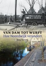 Van Dam tot Wurft | Kees Verweij | 9789059972162
