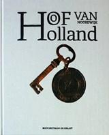 Hof van Holland Noordwijk | Miep Smitsloo - de Graaff | 9789090296739