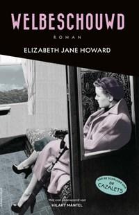 Welbeschouwd | Elizabeth Jane Howard |
