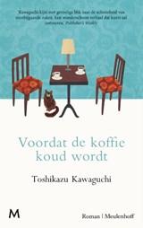 Voordat de koffie koud wordt | Toshikazu Kawaguchi | 9789029093668